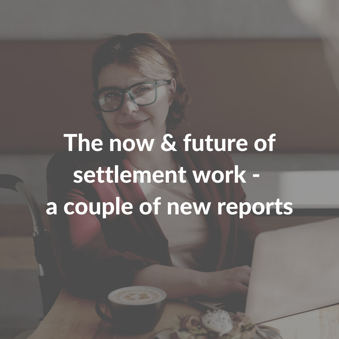 The now & future of settlement work - a couple of new reports
